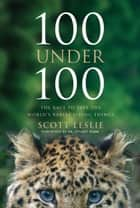 100 Under 100 ebook by Scott Leslie