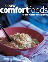 Five Raw Comfort Foods ebook by Matthew Kenney