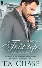 Following His Footsteps ebook by T.A. Chase