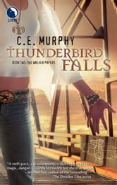 Thunderbird Falls ebook by C.E. Murphy