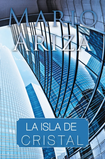 La isla de cristal ebook by Mario Ariza
