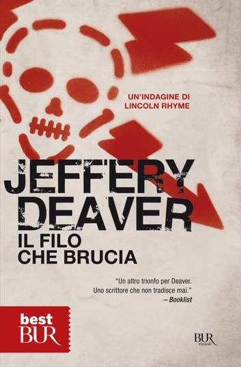 Il filo che brucia - La nona indagine di Lincoln Rhyme ebook by Jeffery Deaver