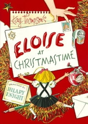 Eloise at Christmastime - with audio recording ebook by Kay Thompson,Hilary Knight,Bernadette Peters