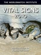 Vital Signs 2010 eBook by The Worldwatch Institute