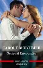 Sensual Encounter ebook by Carole Mortimer