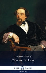 Complete Works of Charles Dickens (Illustrated) ebook by Charles Dickens
