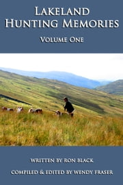 Lakeland Hunting Memories: Volume One ebook by Wendy Fraser