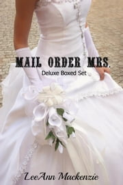 Mail Order Mrs. DELUXE Boxed Set - Mail Order Mrs. ebook by LeeAnn Mackenzie