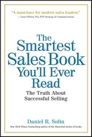 The Smartest Sales Book You'll Ever Read - The Truth About Successful Selling ebook by Daniel Solin