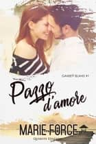 Pazzo d'Amore eBook by Marie Force