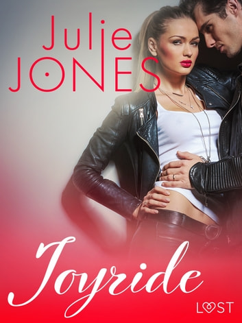 Joyride - erotic short story ebook by Julie Jones