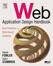Web Application Design Handbook: Best Practices for Web-Based Software ebook by Fowler, Susan