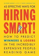 Hiring Smart! - How to Predict Winners and Losers in the Incredibly Expensive People-Reading Gam e ebook by Pierre Mornell