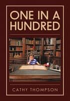 One in a Hundred ebook by Cathy Thompson