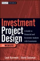 Investment Project Design ebook by Lech Kurowski,David Sussman