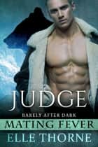 Judge - Barely After Dark ebook by Elle Thorne