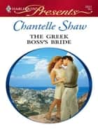 The Greek Boss's Bride ebook by Chantelle Shaw