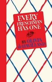 Every Frenchman Has One ebook by Olivia de Havilland