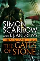 Pirata: The Gates of Stone - Part two of the Roman Pirata series eBook by Simon Scarrow