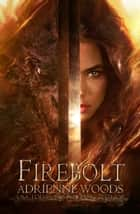 Firebolt ebook by Adrienne Woods