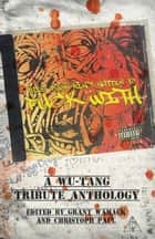 This Book Ain't Nuttin to Fuck With - A Wu-Tang Tribute Anthology ekitaplar by Christoph Paul, Grant Wamack