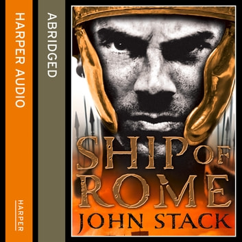 Ship of Rome (Masters of the Sea) audiobook by John Stack