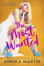 The Most Wanted ebook by Annika Martin