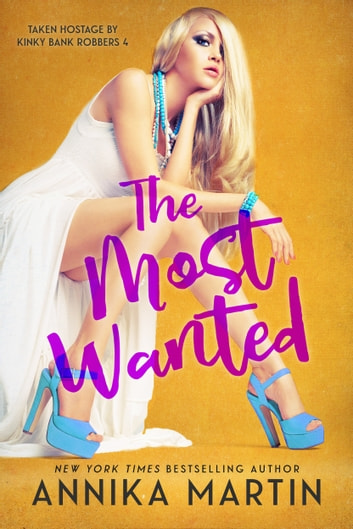 The Most Wanted - Red hot romantic comedy ebook by Annika Martin