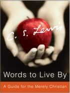 Words to Live By ebook by C. S. Lewis
