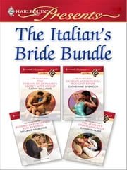 The Italian's Bride Bundle - An Anthology ebook by Cathy Williams, Catherine Spencer, Melanie Milburne,...