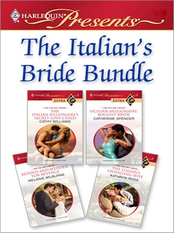 The Italian's Bride Bundle - An Anthology 電子書 by Cathy Williams,Catherine Spencer,Melanie Milburne,Kathryn Ross