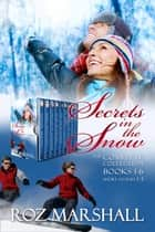 Secrets in the Snow - The Complete Season eBook by Roz Marshall