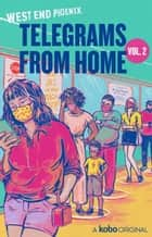 Telegrams from Home: Vol. 2 - The New Normal ebook by Lawrence Hill, Amy Stuart, Shaughnessy Bishop Stall,...