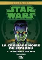 Star Wars légendes - La Croisade noire du Jedi fou : tome 2 ebook by Timothy ZAHN