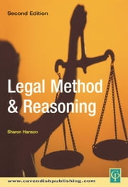 Legal Method and Reasoning ebook by Hanson, Sharon