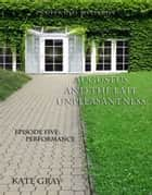 Augustus and the Late Unpleasantness, Episode Five ebook by Kate Gray