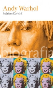 Andy Warhol ebook by Mériam Korichi