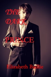 The Dark Prince ebook by Elizabeth Baillie