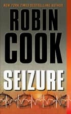 Seizure ebook by Robin Cook