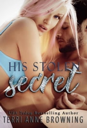 His Stolen Secret ebook by Terri Anne Browning