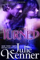 Turned ebook by Julie Kenner,J. Kenner