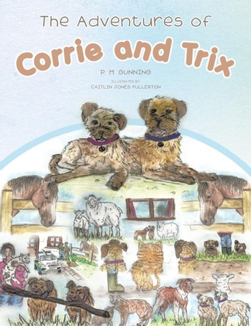 The Adventures of Corrie and Trix ebook by P. M. Gunning