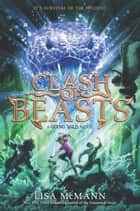 Going Wild #3: Clash of Beasts ebook by Lisa McMann