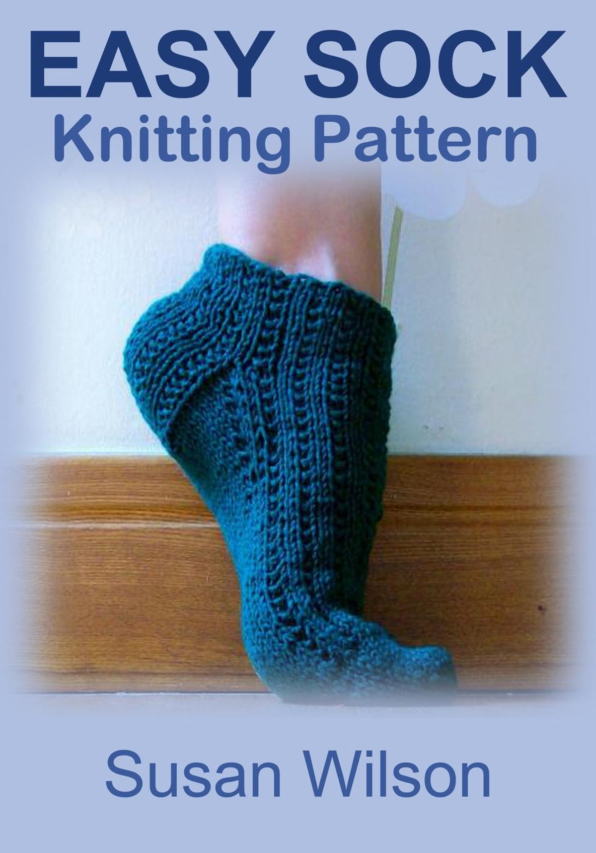 Easy Sock Knitting Pattern Ebook By Susan Wilson 9781502278708