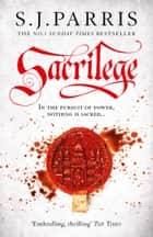 Sacrilege ebook by S. J. Parris