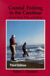 Coastal Fishing in the Carolinas - From Surf, Pier, and Jetty ebook by Robert J. Goldstein