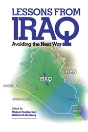 Lessons from Iraq - Avoiding the Next War ebook by Miriam Pemberton,William D. Hartung