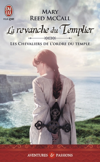 Les chevaliers de l'ordre du Temple (Tome 2) - La revanche du Templier ebook by Mary Reed McCall