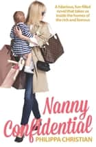 Nanny Confidential ebook by Philippa Christian
