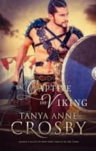 La Captive du Viking eBook by Tanya Anne Crosby